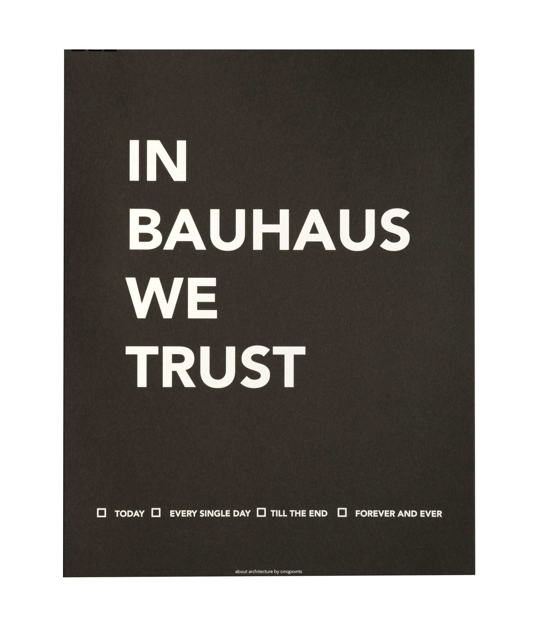 Plakat In Bauhaus We Trust - 37822