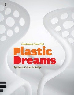 Książka Plastic Dreams: Synthetic Visions in Design - 15013